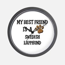 My best friend is a SWEDISH LAPPHUND Wall Clock