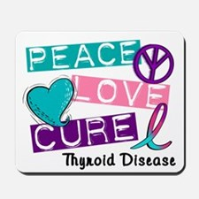 PEACE LOVE CURE Thyroid Cancer (L1) Mousepad