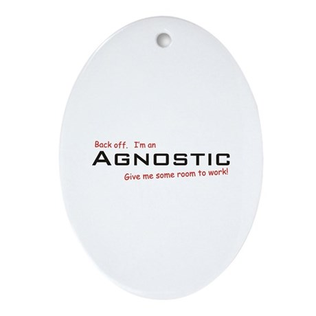 I'm an Agnostic Oval Ornament