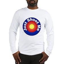 Just Shoot Me -  Long Sleeve T-Shirt