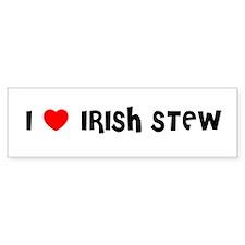 I LOVE IRISH STEW Bumper Bumper Sticker