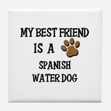 My best friend is a SPANISH WATER DOG Tile Coaster