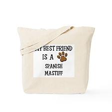 My best friend is a SPANISH MASTIFF Tote Bag