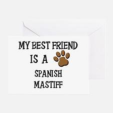 My best friend is a SPANISH MASTIFF Greeting Card