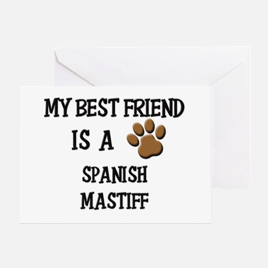 My best friend is a SPANISH MASTIFF Greeting Card
