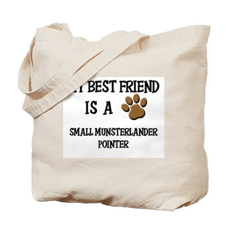 My best friend is a SMALL MUNSTERLANDER POINTER To