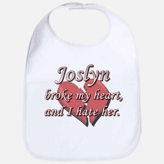 Joslyn broke my heart and I hate her Bib