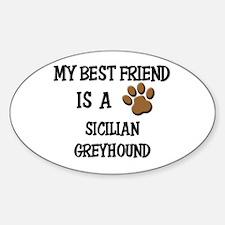 My best friend is a SICILIAN GREYHOUND Decal