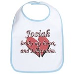 Josiah broke my heart and I hate him Bib
