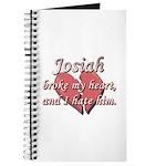 Josiah broke my heart and I hate him Journal