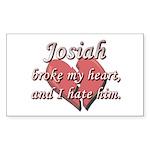 Josiah broke my heart and I hate him Sticker (Rect