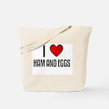 I LOVE HAM AND EGGS Tote Bag