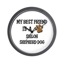 My best friend is a SHILOH SHEPHERD DOG Wall Clock