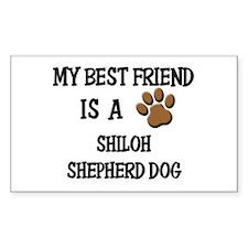 My best friend is a SHILOH SHEPHERD DOG Decal