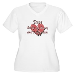Jose broke my heart and I hate him T-Shirt