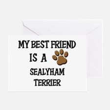 My best friend is a SEALYHAM TERRIER Greeting Card