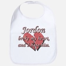 Jordon broke my heart and I hate him Bib