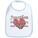 Jonathon broke my heart and I hate him Bib