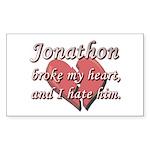 Jonathon broke my heart and I hate him Sticker (Re