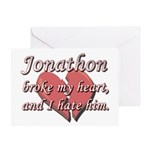 Jonathon broke my heart and I hate him Greeting Ca