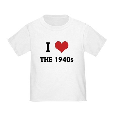 I Love The 1940s Toddler T-Shirt