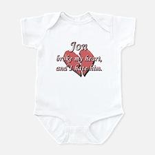 Jon broke my heart and I hate him Infant Bodysuit