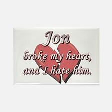 Jon broke my heart and I hate him Rectangle Magnet
