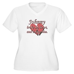 Johnny broke my heart and I hate him T-Shirt