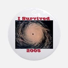I Survived 2005 Ornament (Round)