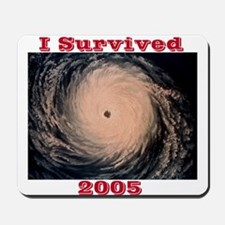 I Survived 2005 Mousepad