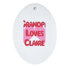 Grandpa Loves Claire Oval Ornament