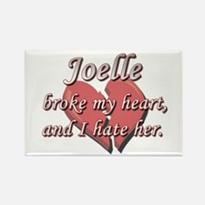 Joelle broke my heart and I hate her Rectangle Mag