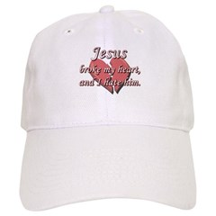 Jesus broke my heart and I hate him Baseball Cap