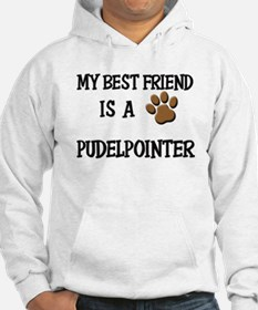 My best friend is a PUDELPOINTER Hoodie