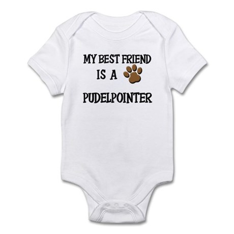 My best friend is a PUDELPOINTER Infant Bodysuit