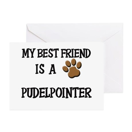 My best friend is a PUDELPOINTER Greeting Cards (P