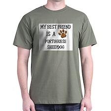 My best friend is a PORTUGUESE SHEEPDOG T-Shirt