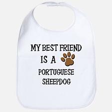 My best friend is a PORTUGUESE SHEEPDOG Bib