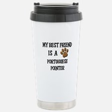 My best friend is a PORTUGUESE POINTER Travel Mug