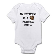 My best friend is a PORTUGUESE POINTER Infant Body