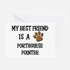 My best friend is a PORTUGUESE POINTER Greeting Ca