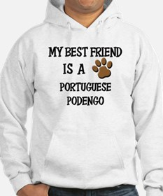 My best friend is a PORTUGUESE PODENGO Hoodie