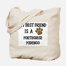My best friend is a PORTUGUESE PODENGO Tote Bag