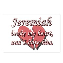 Jeremiah broke my heart and I hate him Postcards (