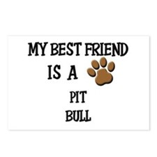 My best friend is a PIT BULL Postcards (Package of