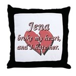Jena broke my heart and I hate her Throw Pillow