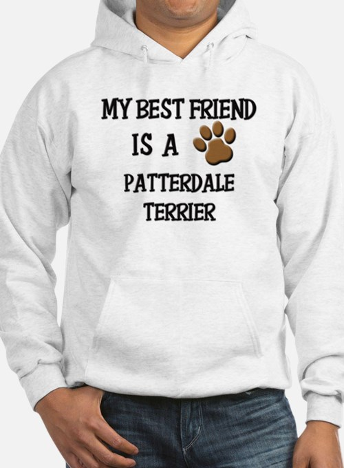 My best friend is a PATTERDALE TERRIER Hoodie
