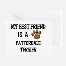 My best friend is a PATTERDALE TERRIER Greeting Ca