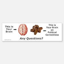 Your Brain Bumper Bumper Bumper Sticker