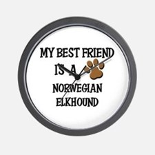 My best friend is a NORWEGIAN ELKHOUND Wall Clock